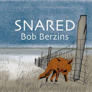 Snared by Bob Berzins - book cover