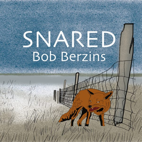 Snared by Bob Berzins - book cover
